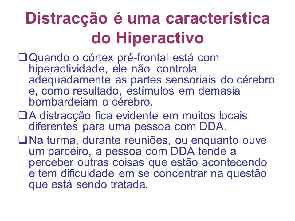 Distracção é uma característica do Hiperactivo