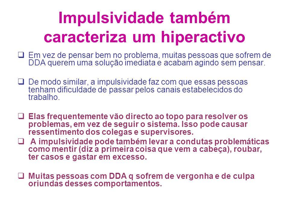 Impulsividade também caracteriza um hiperactivo