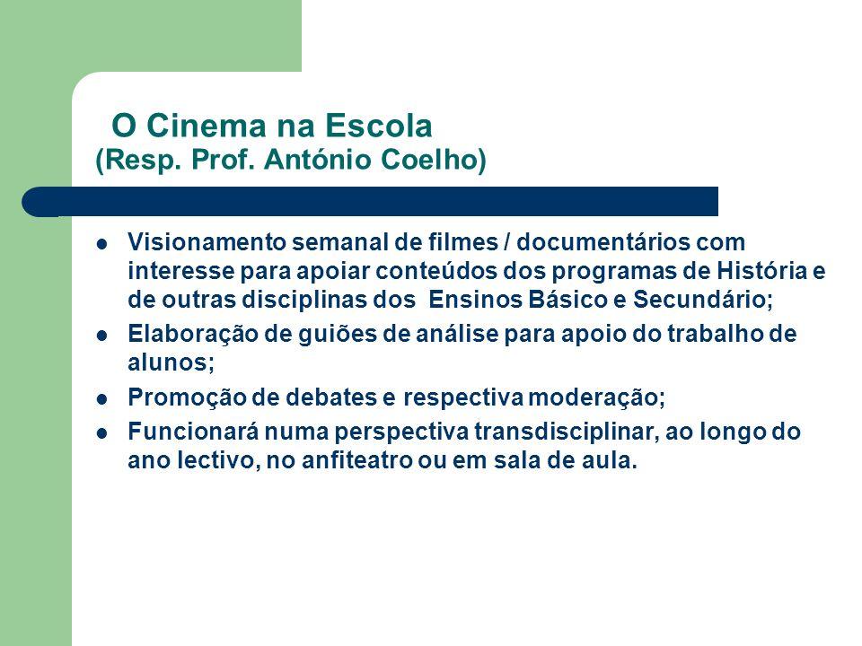 O Cinema na Escola (Resp. Prof. António Coelho)
