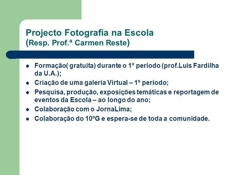 Projecto Fotografia na Escola (Resp. Prof.ª Carmen Reste)