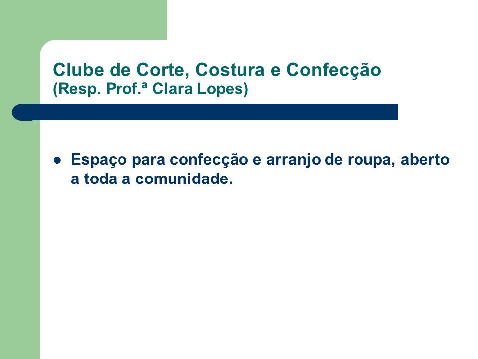 Clube de Corte, Costura e Confecção (Resp. Prof.ª Clara Lopes)