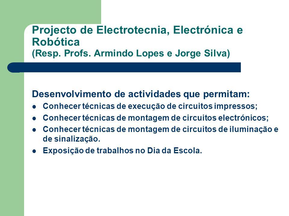 Projecto de Electrotecnia, Electrónica e Robótica (Resp. Profs
