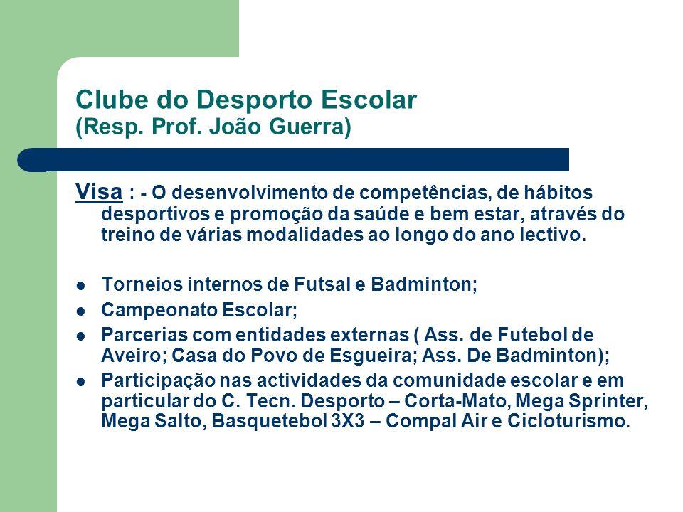 Clube do Desporto Escolar (Resp. Prof. João Guerra)