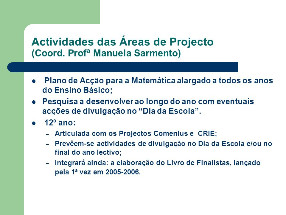 Actividades das Áreas de Projecto (Coord. Profª Manuela Sarmento)
