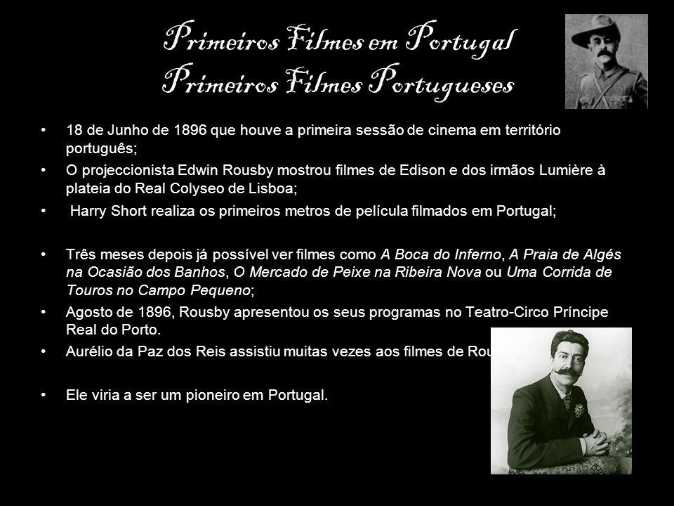 Primeiros Filmes em Portugal Primeiros Filmes Portugueses