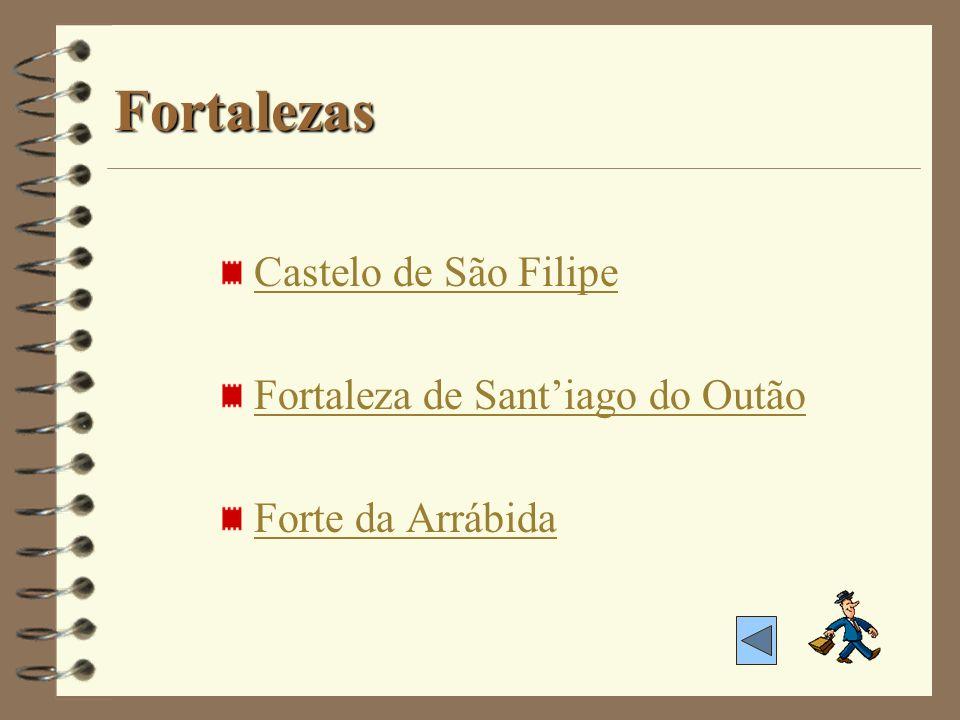 Fortalezas Castelo de São Filipe Fortaleza de Sant'iago do Outão