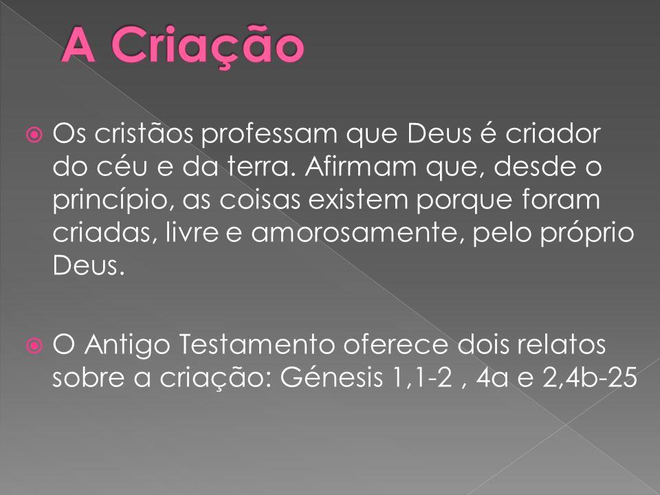 Os cristãos professam que Deus é criador do céu e da terra