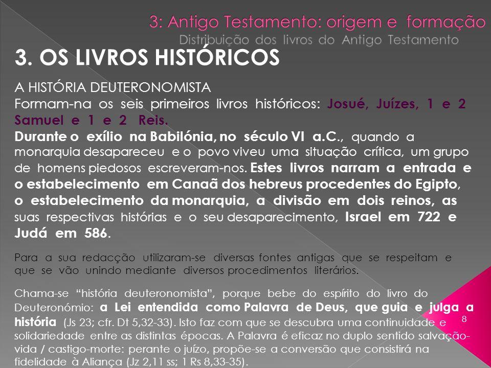 3. OS LIVROS HISTÓRICOS A HISTÓRIA DEUTERONOMISTA