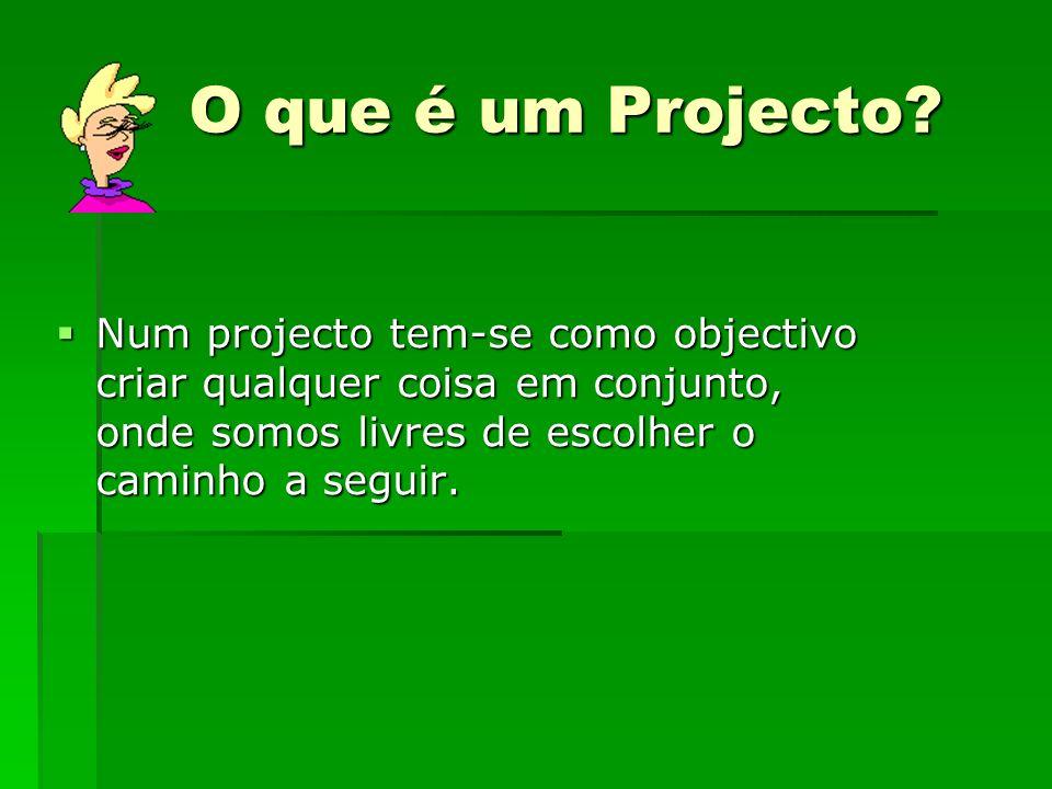 O que é um Projecto.