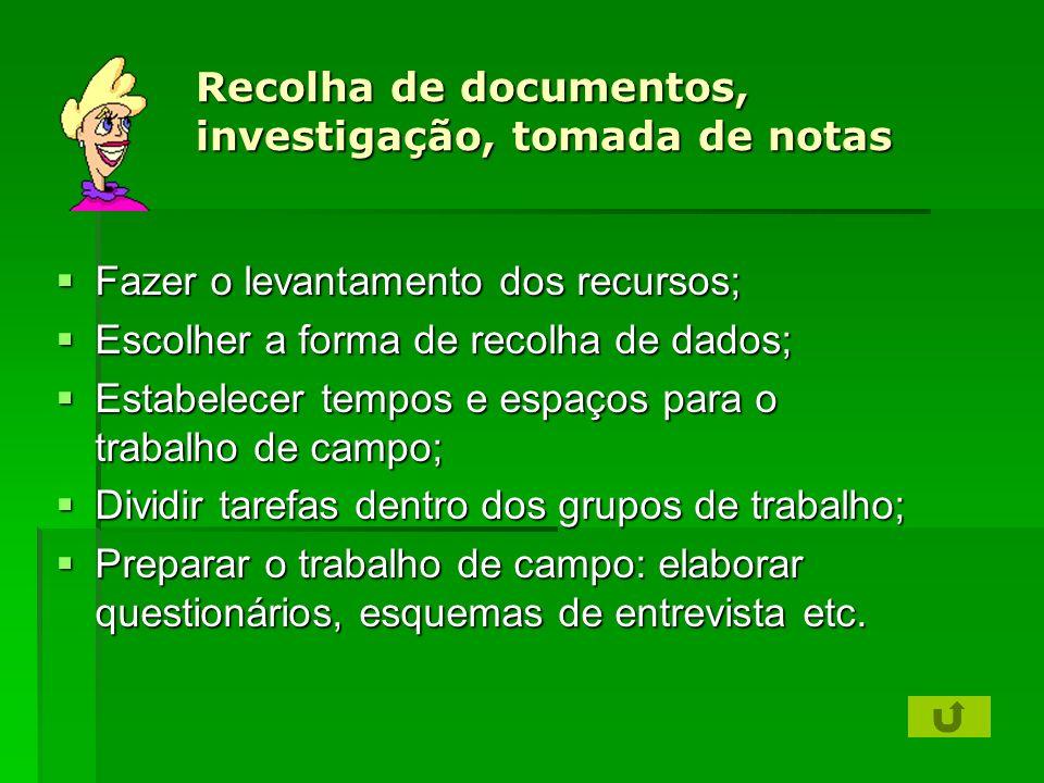 Recolha de documentos, investigação, tomada de notas