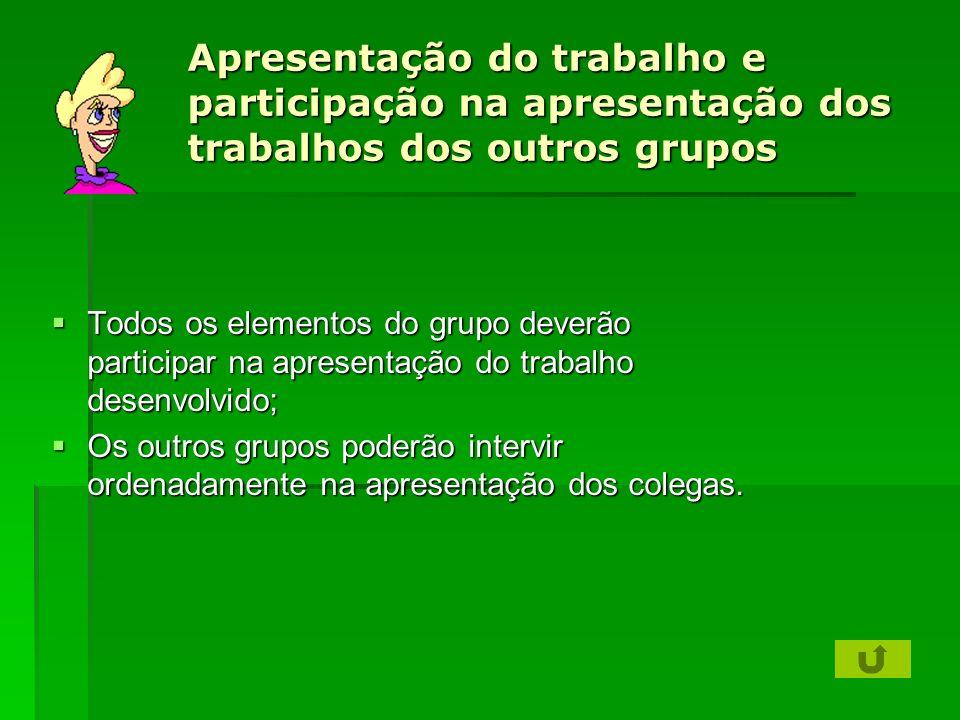 Apresentação do trabalho e participação na apresentação dos trabalhos dos outros grupos