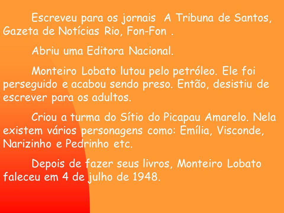 Abriu uma Editora Nacional.