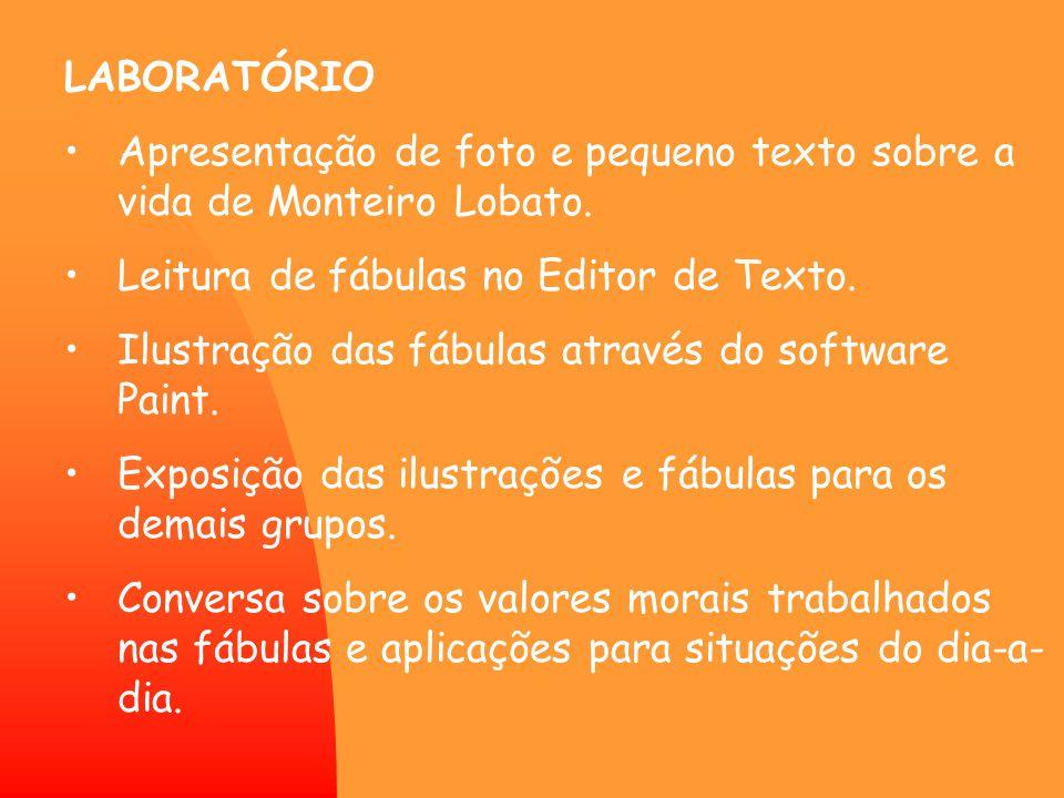 LABORATÓRIO Apresentação de foto e pequeno texto sobre a vida de Monteiro Lobato. Leitura de fábulas no Editor de Texto.