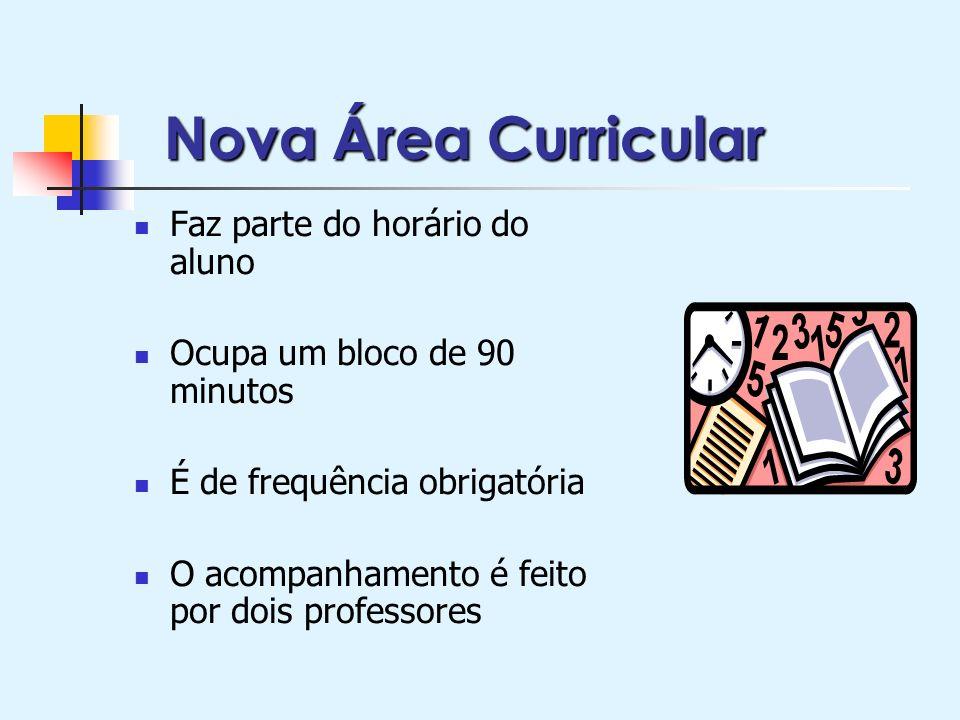 Nova Área Curricular Faz parte do horário do aluno