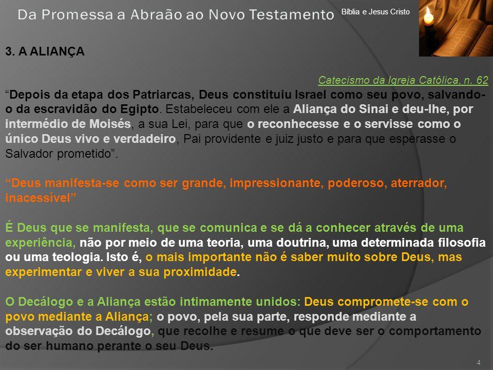 Bíblia e Jesus Cristo 3. A ALIANÇA. Catecismo da Igreja Católica, n. 62.