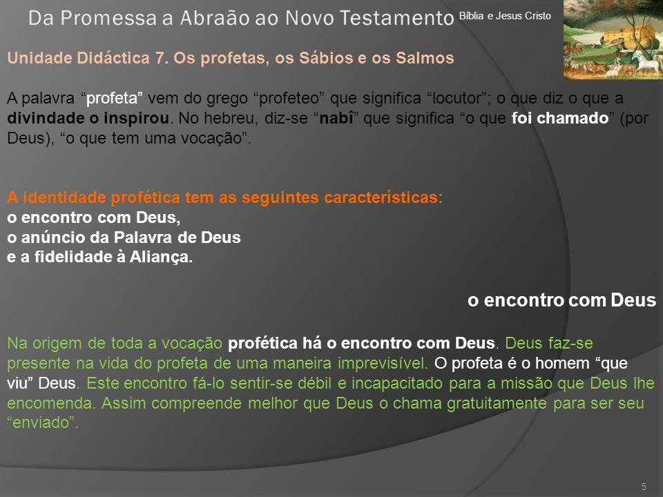 Bíblia e Jesus Cristo Unidade Didáctica 7. Os profetas, os Sábios e os Salmos.