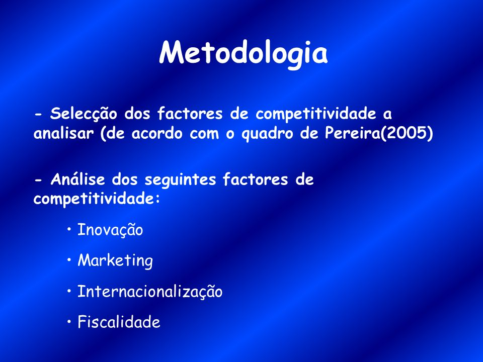 Metodologia- Selecção dos factores de competitividade a analisar (de acordo com o quadro de Pereira(2005)