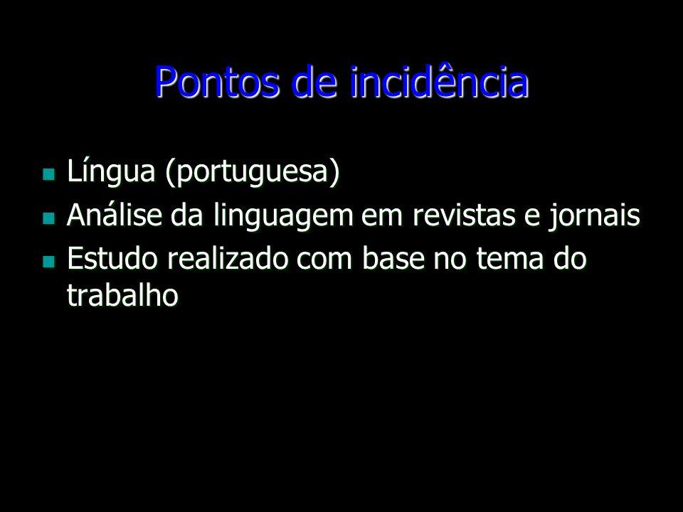 Pontos de incidência Língua (portuguesa)