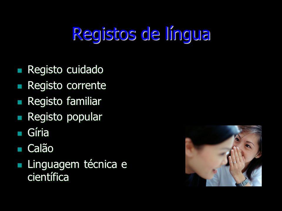 Registos de língua Registo cuidado Registo corrente Registo familiar