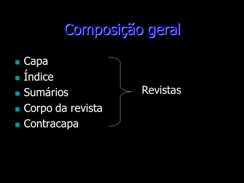 Composição geral Capa Índice Sumários Corpo da revista Revistas