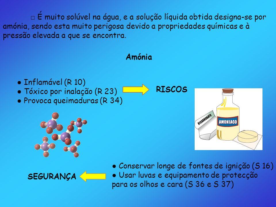 □ É muito solúvel na água, e a solução líquida obtida designa-se por