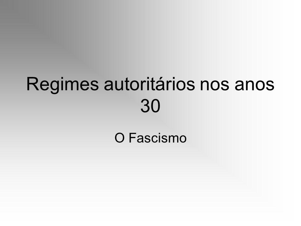 Regimes autoritários nos anos 30