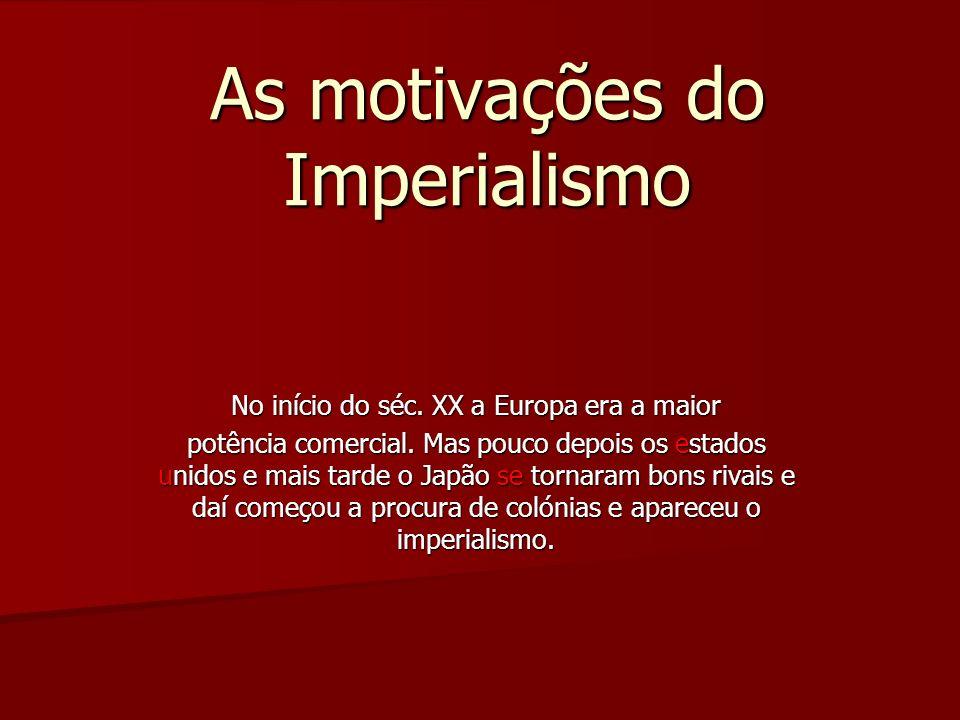 As motivações do Imperialismo