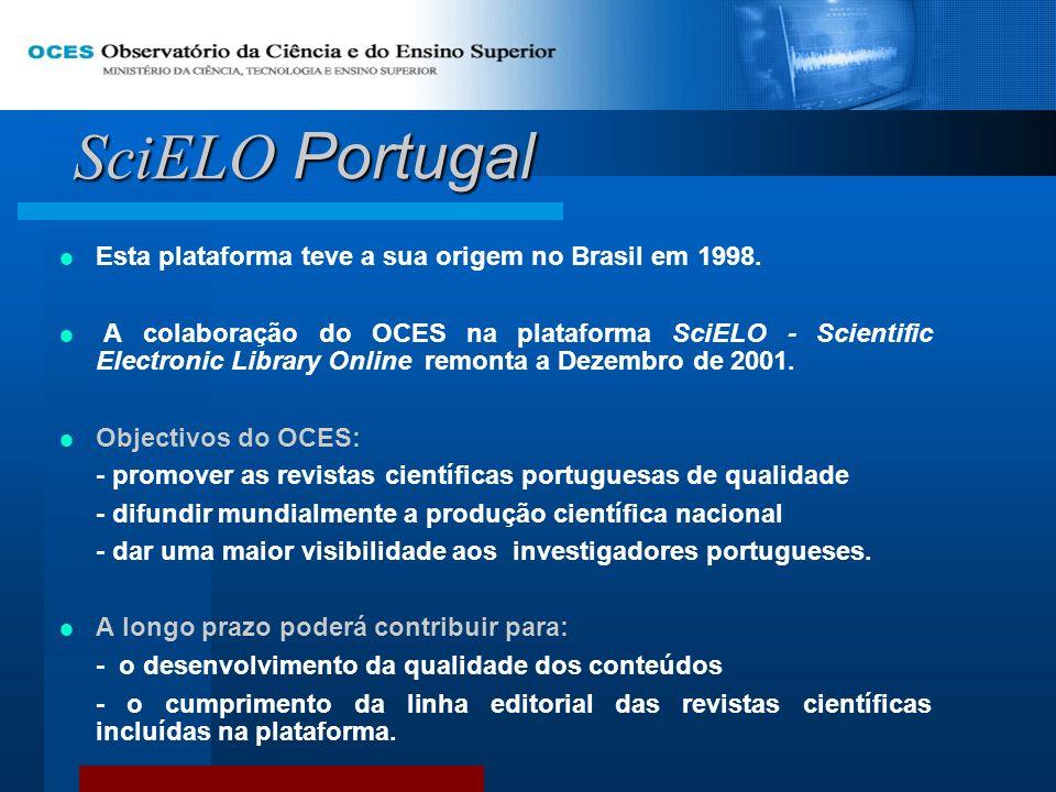 SciELO Portugal Esta plataforma teve a sua origem no Brasil em 1998.