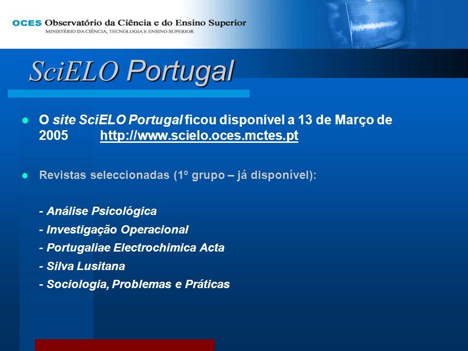 SciELO Portugal O site SciELO Portugal ficou disponível a 13 de Março de 2005 http://www.scielo.oces.mctes.pt.