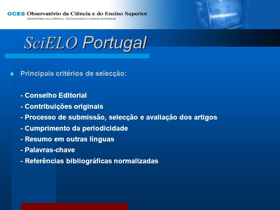SciELO Portugal Principais critérios de selecção: - Conselho Editorial