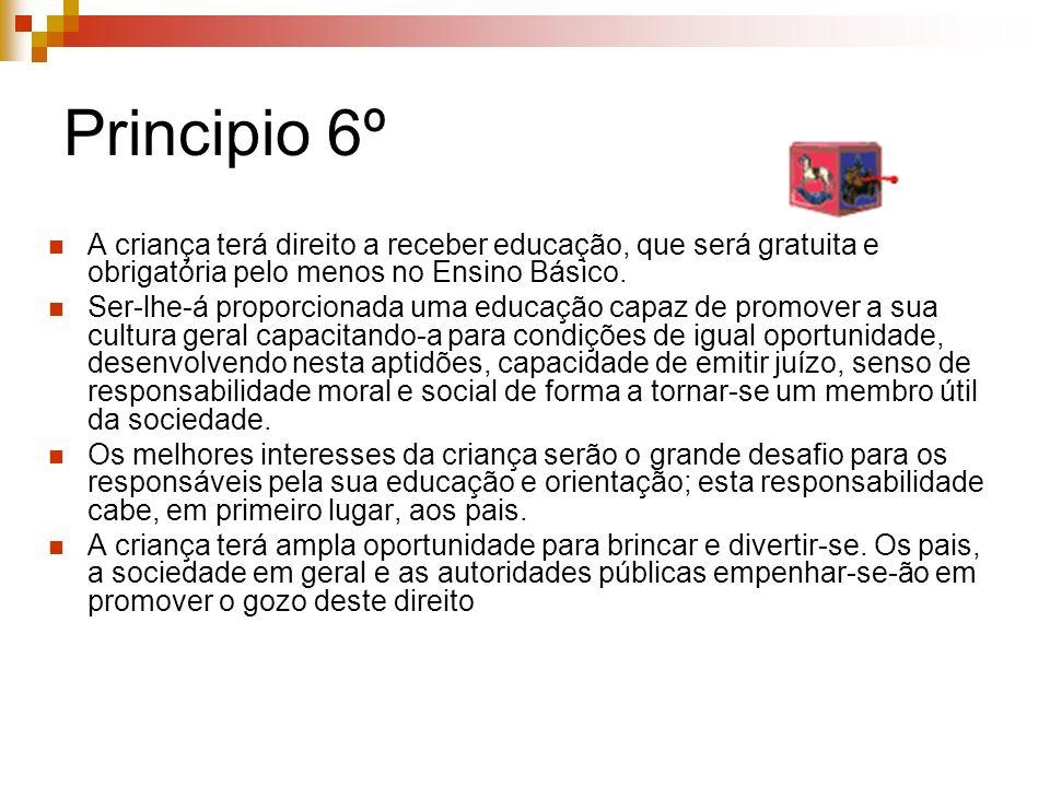 Principio 6º A criança terá direito a receber educação, que será gratuita e obrigatória pelo menos no Ensino Básico.