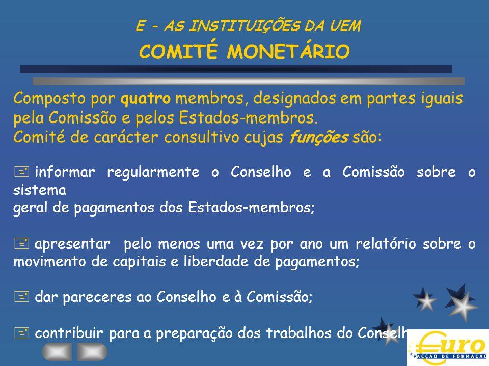 E - AS INSTITUIÇÕES DA UEM COMITÉ MONETÁRIO