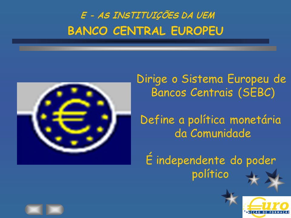 E - AS INSTITUIÇÕES DA UEM BANCO CENTRAL EUROPEU
