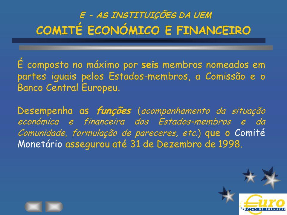 E - AS INSTITUIÇÕES DA UEM COMITÉ ECONÓMICO E FINANCEIRO