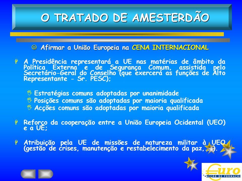 O TRATADO DE AMESTERDÃO Afirmar a União Europeia na CENA INTERNACIONAL