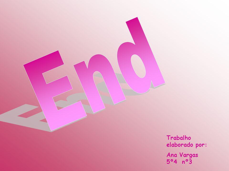 End Trabalho elaborado por: Ana Vargas 5º4 nº3
