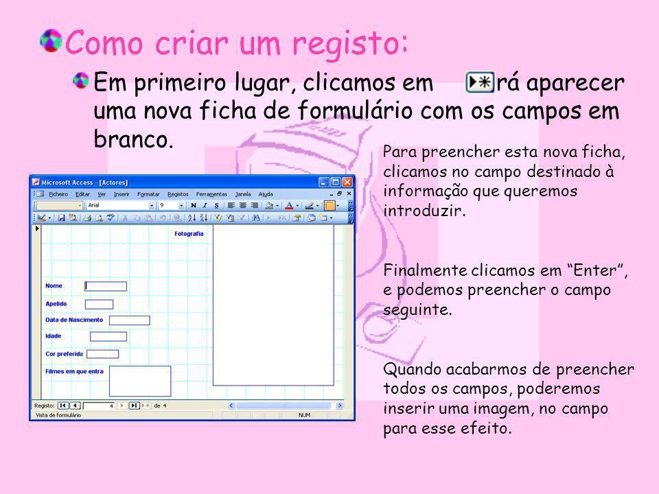 Como criar um registo: Em primeiro lugar, clicamos em e irá aparecer uma nova ficha de formulário com os campos em branco.