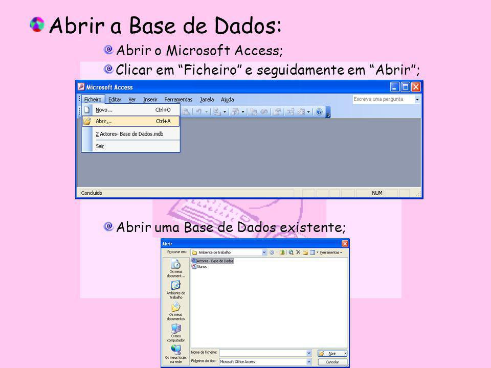 Abrir a Base de Dados: Abrir o Microsoft Access;