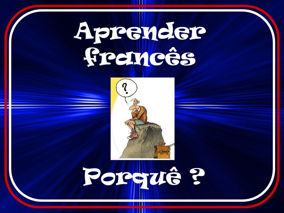 Aprender francês Porquê