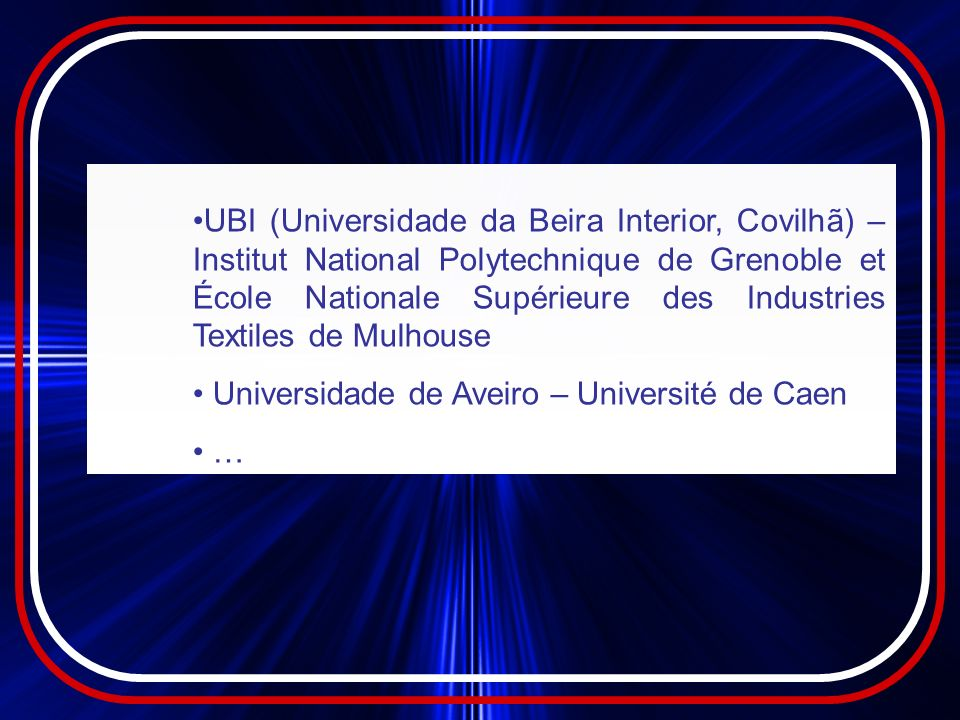 UBI (Universidade da Beira Interior, Covilhã) – Institut National Polytechnique de Grenoble et École Nationale Supérieure des Industries Textiles de Mulhouse