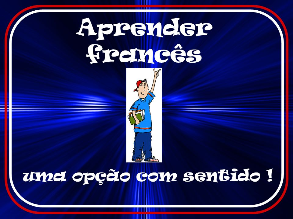 Aprender francês uma opção com sentido !