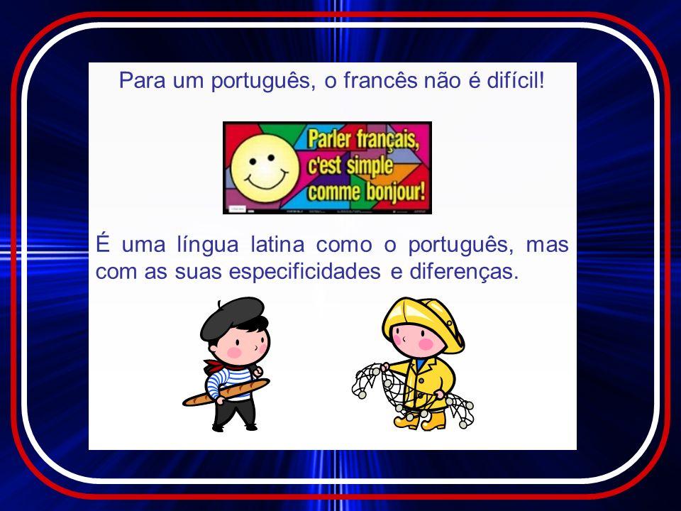 Para um português, o francês não é difícil!