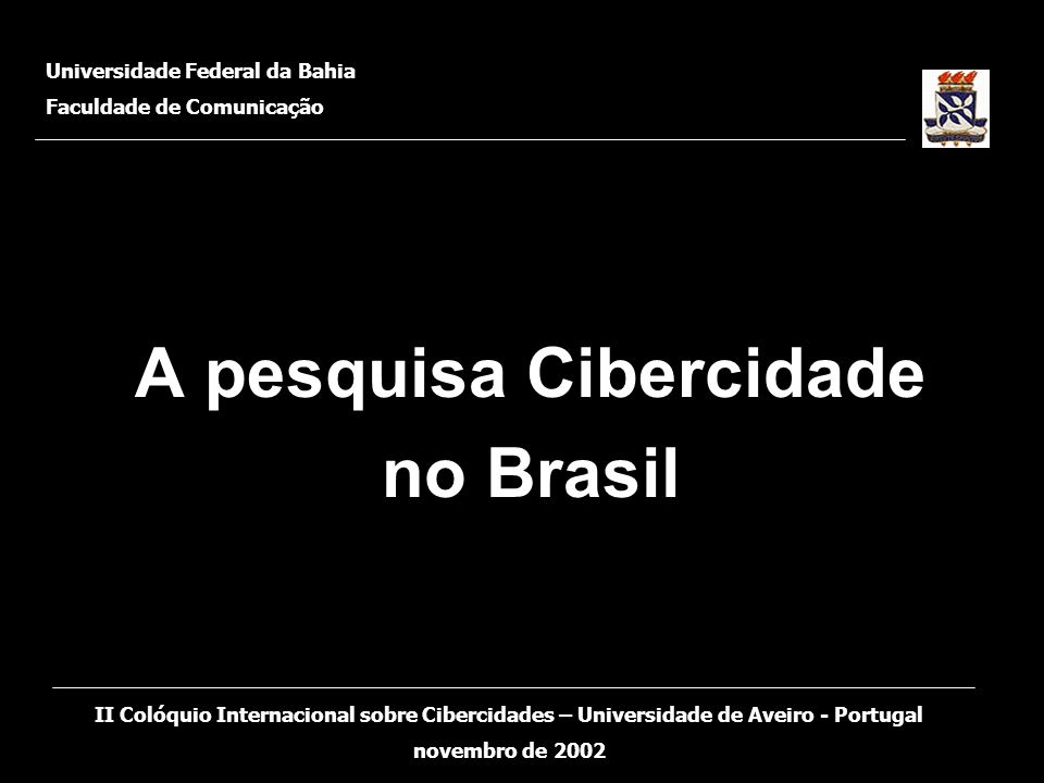 A pesquisa Cibercidade no Brasil