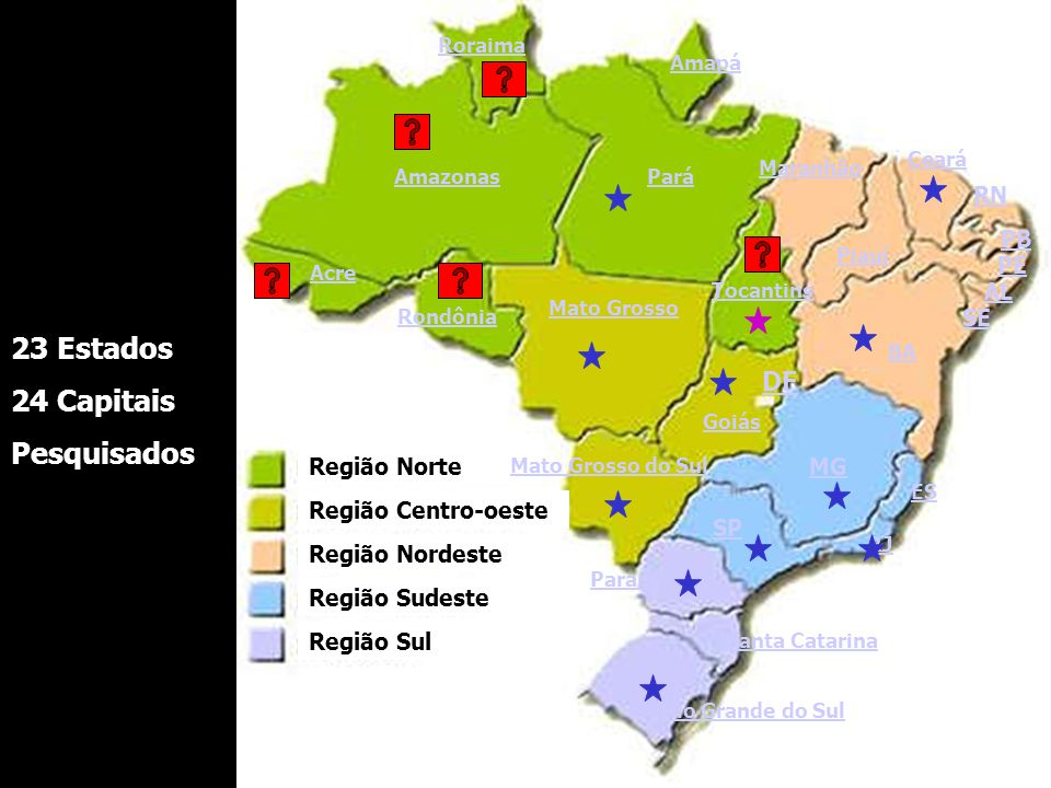 23 Estados 24 Capitais Pesquisados DF RN PB PE AL SE Região Norte MG