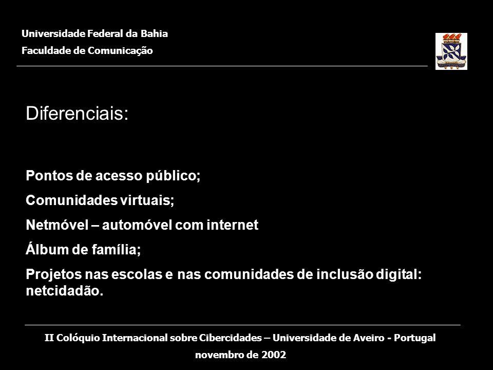 Diferenciais: Pontos de acesso público; Comunidades virtuais;