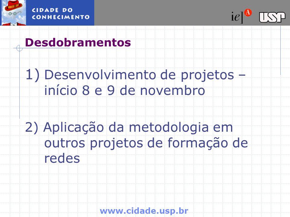Desenvolvimento de projetos – início 8 e 9 de novembro