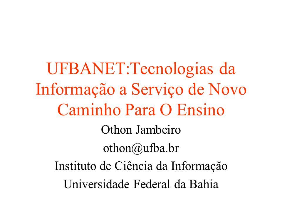 UFBANET:Tecnologias da Informação a Serviço de Novo Caminho Para O Ensino