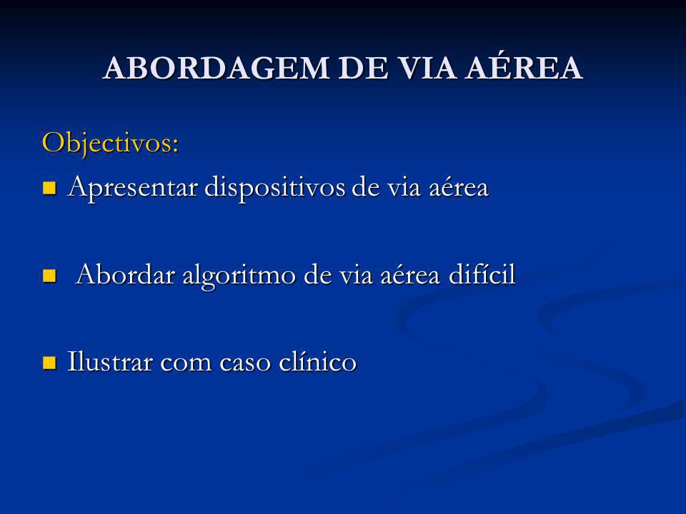 ABORDAGEM DE VIA AÉREA Objectivos: