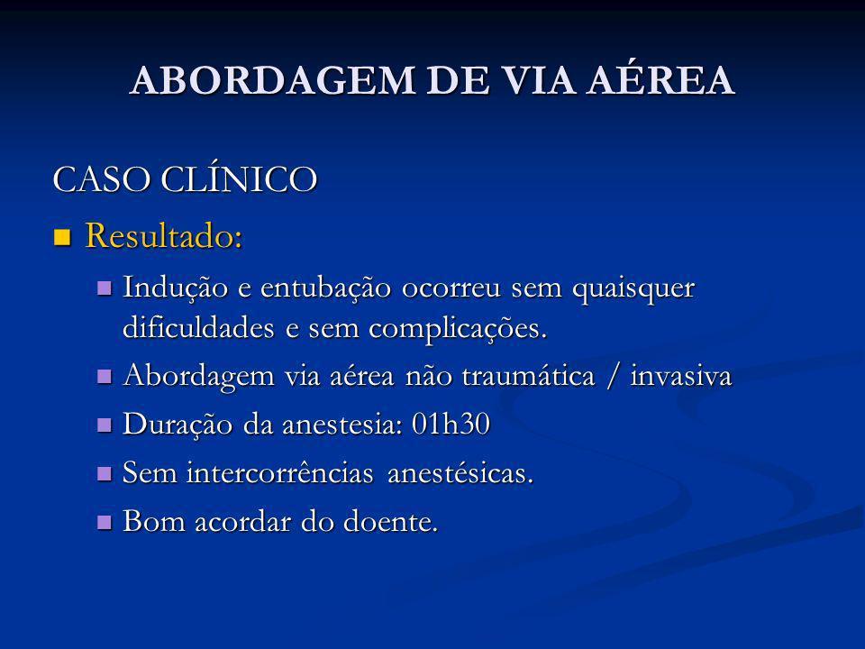 ABORDAGEM DE VIA AÉREA CASO CLÍNICO Resultado: