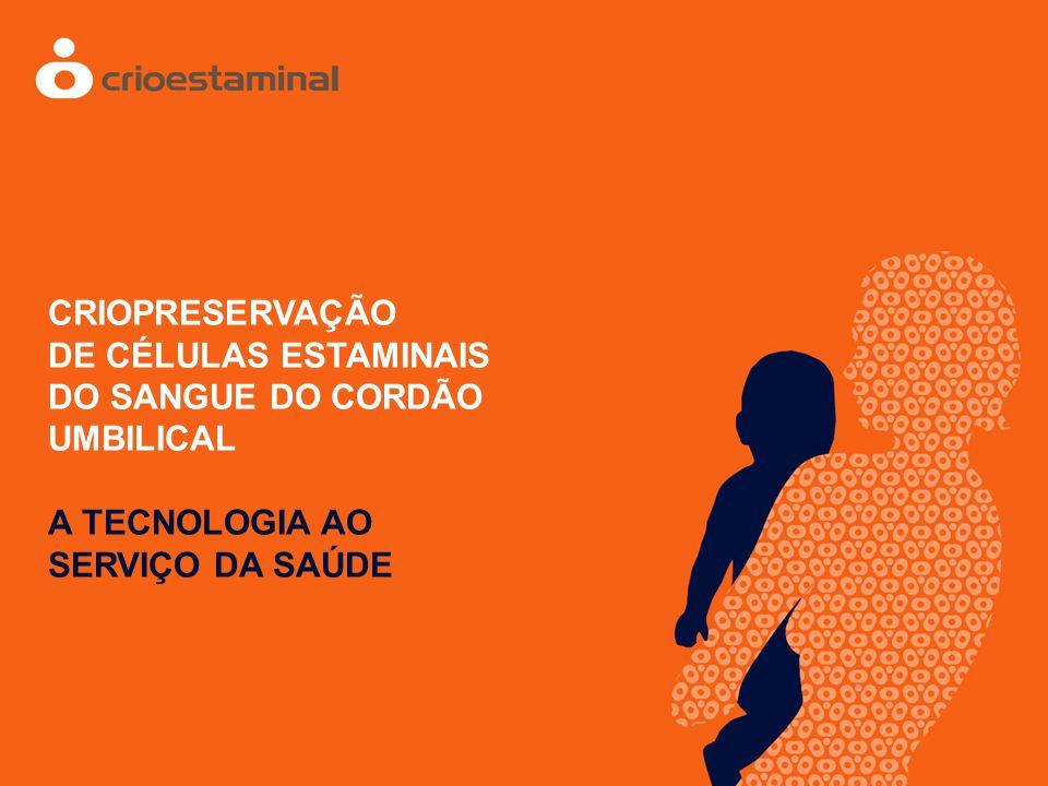 CRIOPRESERVAÇÃO DE CÉLULAS ESTAMINAIS. DO SANGUE DO CORDÃO.